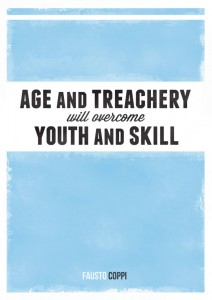 Age and treachery will overcome youth and skill